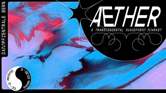 Aether - a transcendental waveform market Dampfzentrale Bern Billets