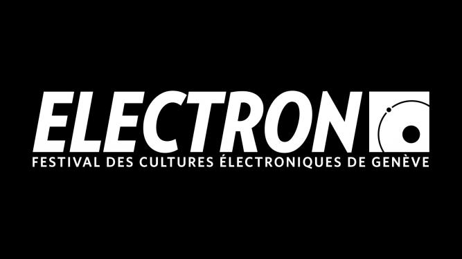 Electron festival 2017 Plusieurs lieux Genève Billets