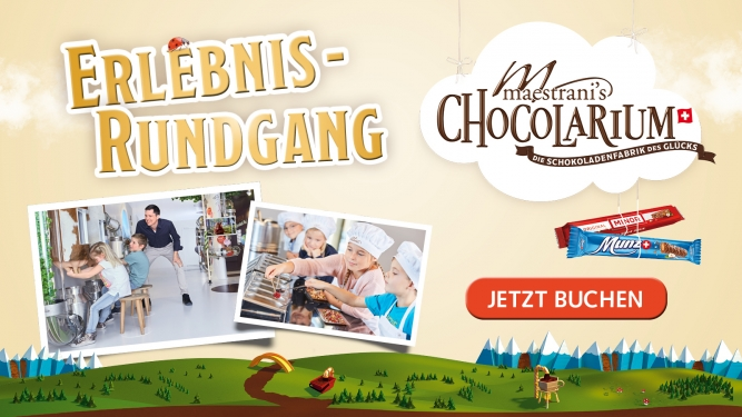 Maestrani's Chocolarium Erlebnis-Rundgang Maestrani's Chocolarium Flawil bei St. Gallen Tickets