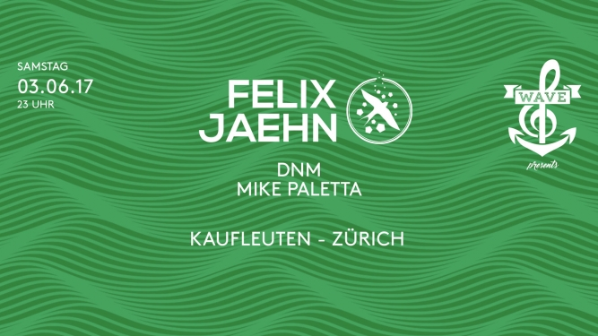 Wave w/ Felix Jaehn Kaufleuten Klub Zürich Tickets