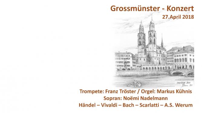 Grossmünster-Konzert: Trompete - Orgel - Sopran Grossmünster Zürich Tickets