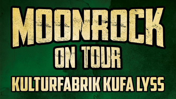 Moonrock On Tour Kulturfabrik KUFA Lyss Lyss Tickets