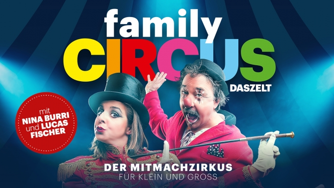 Family Circus DAS ZELT Wettingen Tickets
