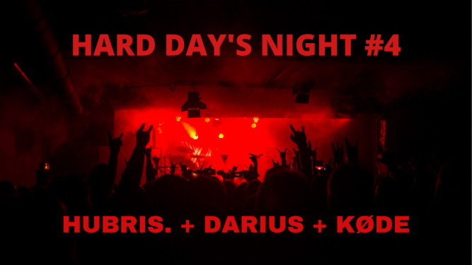 Hard Day's Night #4 : Hubris. + Darius + Kode (CH) Amalgame Yverdon-les-Bains Billets