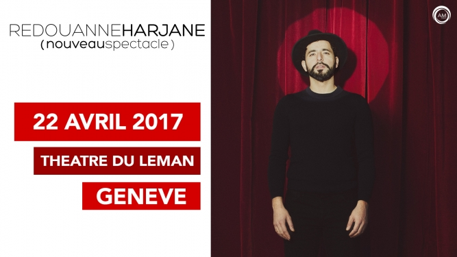 Redouanne Harjane Théâtre du Léman Genève Billets