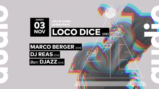 Loco Dice - Marco Berger - DJ Reas Audio Club Genève Tickets