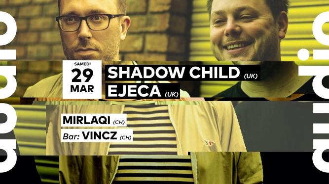 Shadow Child - Ejeca - Mirlaqi - Vincz Audio Club Genève Tickets