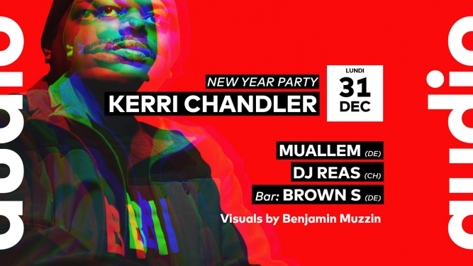 New Year Party // Kerri Chandler Audio Club Genève Billets