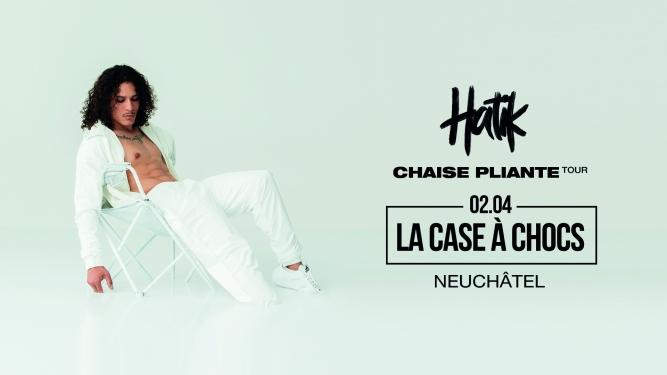 Hatik /// Chaise Pliante Tour 2020 Queen Kong Club Neuchâtel Tickets