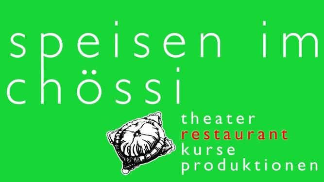 Essen im Chössi Theater Chössi Theater Lichtensteig Tickets