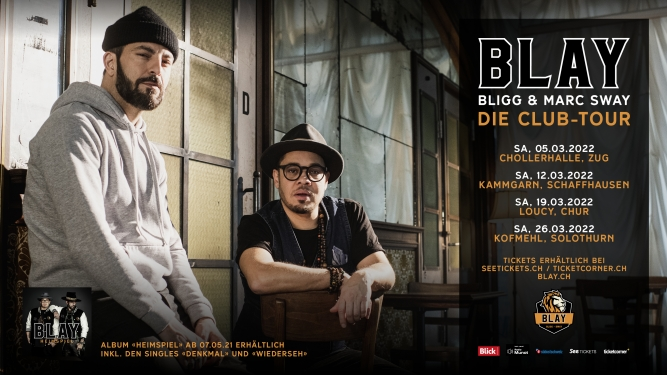 BLAY (Bligg & Marc Sway) Diverse Locations Diverse Orte Tickets