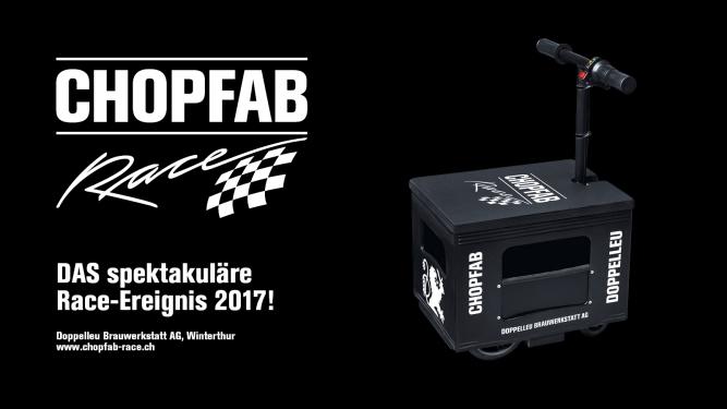 CHOPFAB Race - Der spektakuläre Event Doppelleu Brauwerkstatt AG Winterthur Tickets
