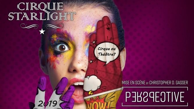 Show 2019 du Cirque Starlight Diverses localités Divers lieux Billets