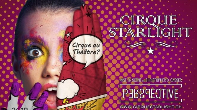 Show 2019 von Cirque Starlight - Perspective Cirque Starlight Sierre Billets