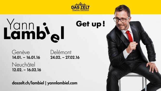 DAS ZELT: Yann Lambiel - Get up! Several locations Several cities Tickets
