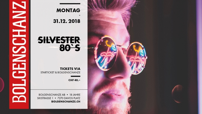 Silvester - 80's Party Club & Bar Bolgenschanze Davos Platz Tickets