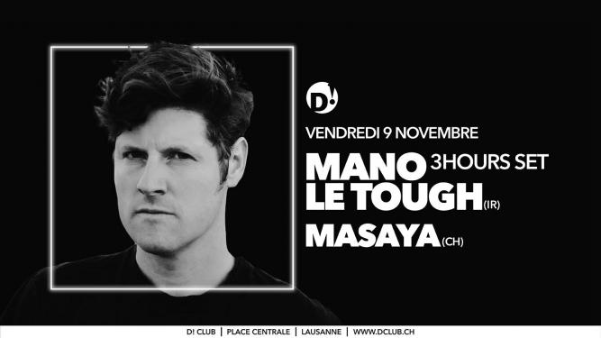 Mano Le Tough (IR) D! Club Lausanne Billets
