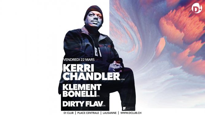 Kerri Chandler + Klement Bonelli D! Club Lausanne Tickets