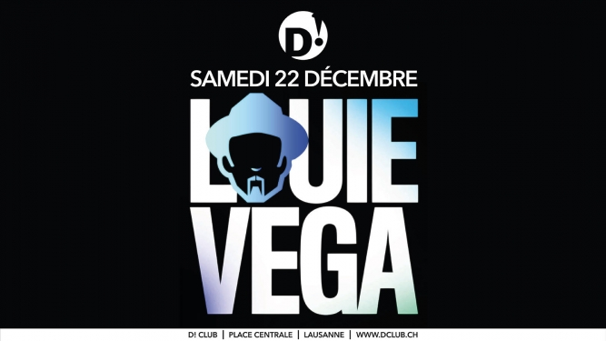 Louie Vega (NYC) D! Club Lausanne Tickets