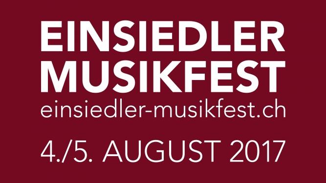 Einsiedler Musikfest 2017 Hauptstrasse/Hauptplatz Einsiedeln Tickets