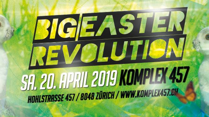 Big Easter Revolution 2019 Komplex 457 Zürich Billets