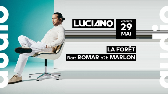 Luciano - La Forêt - Romar b2b Marlon Audio Club Genève Tickets