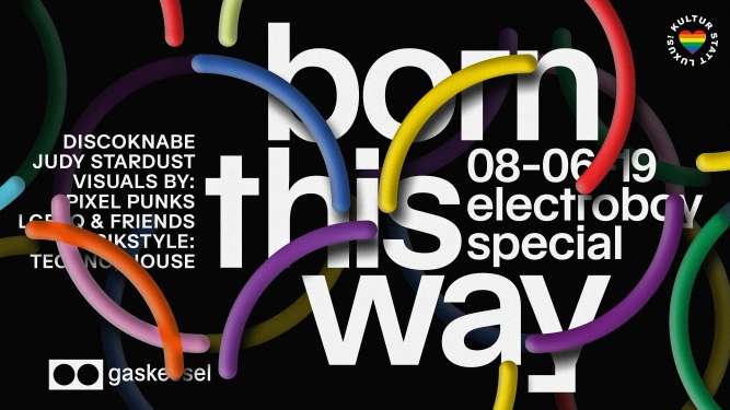 Born This Way - electroboy Special Gaskessel Bern Tickets