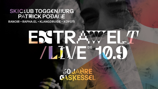 Extrawelt Live (DE), Skiclub Toggenburg, Patrick Podage Gaskessel Bern Tickets