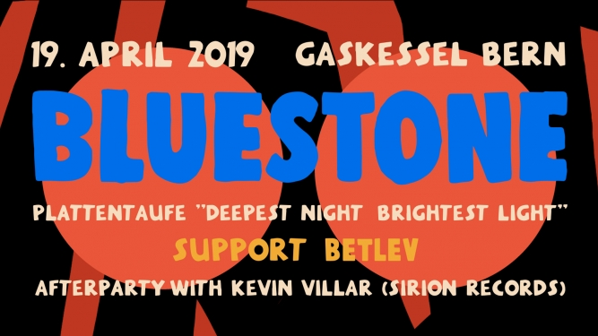 Bluestone Plattentaufe Gaskessel Bern Tickets