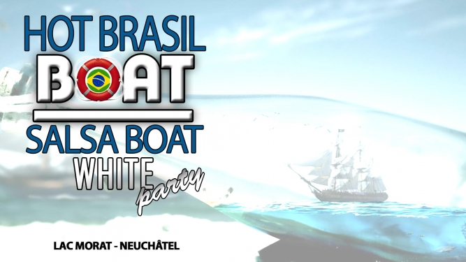 Hot Brasil and Salsa Boat Lac de Morat Neuchâtel Neuchâtel Billets