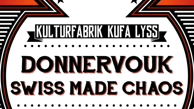 Donnervouk + Swiss Made Chaos Kulturfabrik KUFA Lyss Lyss Tickets