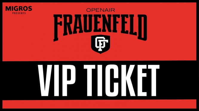 VIP Ticket: 3-Tages Ticket DO-SA Grosse Allmend Frauenfeld Tickets