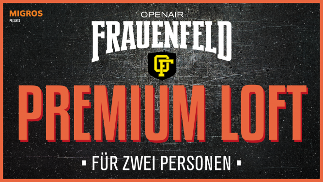 Premium Loft Package Grosse Allmend Frauenfeld Tickets