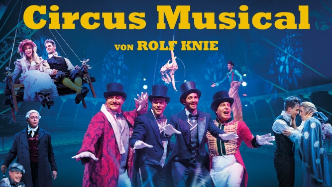 KNIE - Das Circus Musical Diverse Locations Diverse Orte Tickets