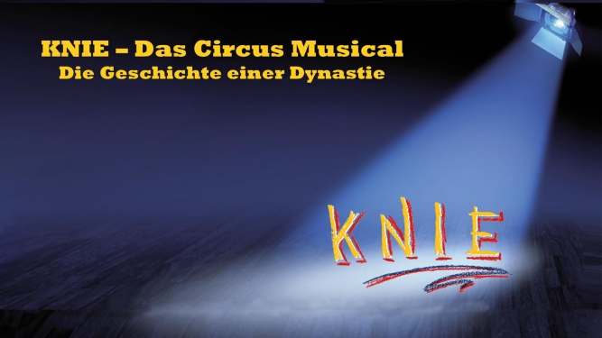 KNIE - Das Circus Musical Several locations Several cities Tickets