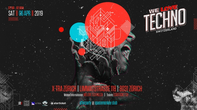 We Love Techno Switzerland 2019 X-TRA Zürich Tickets