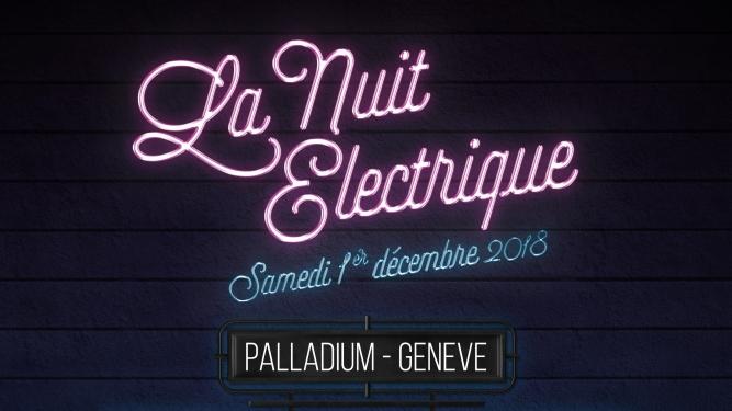 La Nuit Electrique Palladium Genève Billets