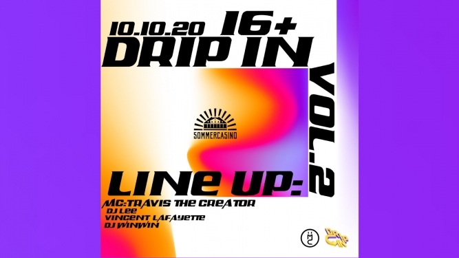 Drip In Vol.2 Sommercasino Basel Tickets
