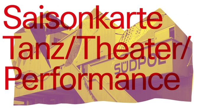 Saisonkarte Tanz/Theater/Performance Südpol Luzern Tickets