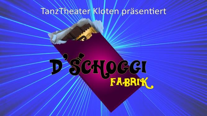 D'Schoggi-Fabrik Zentrum Schluefweg Kloten Tickets