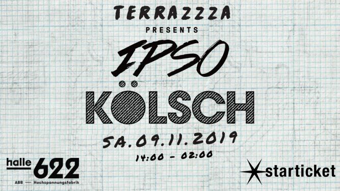 Terrazzza pres. IPSO mit Kölsch Halle 622 Zürich Tickets