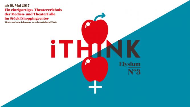 iThink - 3. Episode von Elysium Stücki Shoppingcenter Basel Tickets