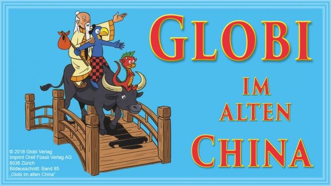 Globi im alten China Diverse Locations Diverse Orte Tickets