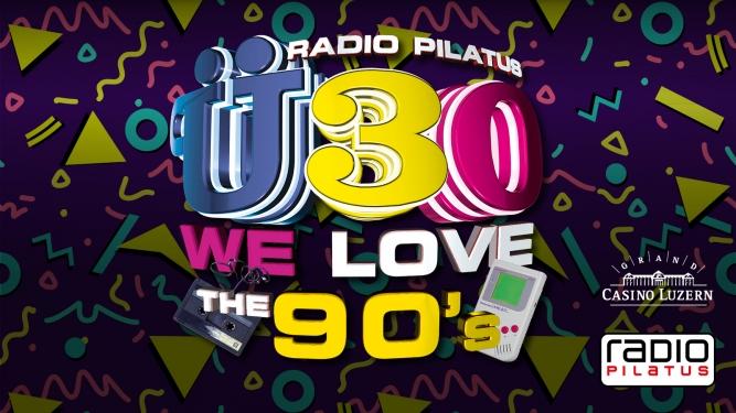 Radio Pilatus Ü30 We Love the 90's Grand Casino Luzern Tickets