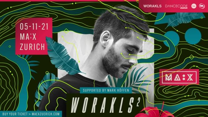 WORAKLS² MÄX Zürich Tickets