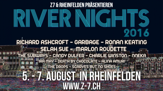 River Nights 2016 - Z7 Pratteln - Open Air + Indoor Rhein-Parking Rheinfelden Tickets