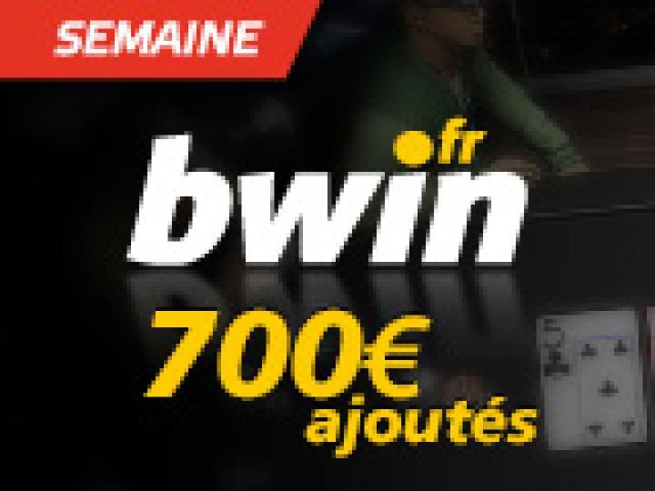 Semaine PA sur Bwin avec 700 € ajoutés
