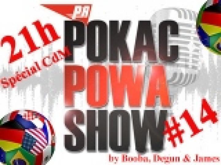 Pokac Powa Show #14 - Spécial coupe du monde