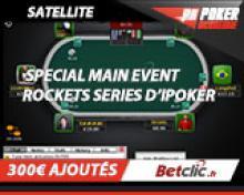 Satellite (1€) pour le Main Event des Rockets - 300€ ajoutés
