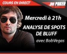 Cours en direct : Analyse de spots de bluff en MTT par Bobvegas
